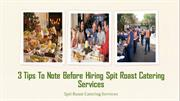 3 Tips To Note Before Hiring Spit Roast Catering Services