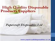 Papercraft Disposables Ltd - The No.1 Wholesale Suppliers in UK