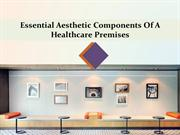 Essential Aesthetic Components Of A Healthcare Premises