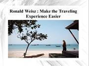 Ronald Weisz - Make the Traveling Experience Easier