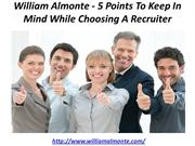 William Almonte - 5 Points To Keep In Mind While Choosing A Recruiter