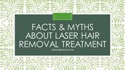Facts & Myths about laser hair removal treatment