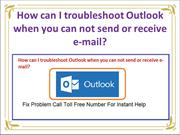 How can I troubleshoot Outlook when you can not send or receive e-mail