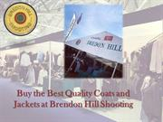 Buy the Best Quality Coats and Jackets at Brendon Hills Shooting
