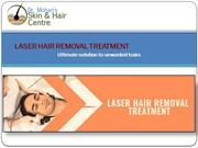 Laser Hair Removal Treatment Ultimate Solution to Unwanted Hairs