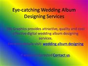 Eye-catching Wedding Album Designing Ser