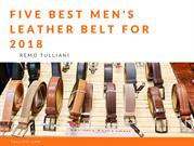 Five Best Men's Leather Belt for 2018