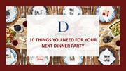 10 Things You Need For Your Next Dinner Party