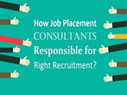 How Job Placement Consultants Responsible for Right Recruitment?