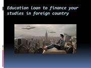 Education loan to finance your studies in foreign