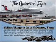 The Galveston Flyer: 15 Best Things to Do in Galveston, Texas