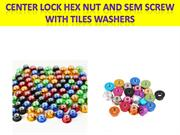Center Lock Hex Nut and SEM Screw with Tiles Washers