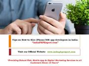 4 Useful Tips of hiring iPhone/IOS app developers in India!