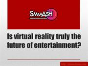 Is virtual reality truly the future of entertainment