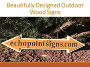 Beautifully Designed Outdoor Wood Signs