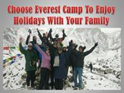 Choose Everest Camp To Enjoy Holidays With Your Family