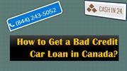 How to Get a Bad Credit Car Loan in Canada?