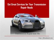 Get Great Services for Your Transmission Repair Needs