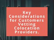Key Considerations for Customers Vetting Colocation Providers