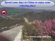 Spend some days in China to enjoy some relaxing place