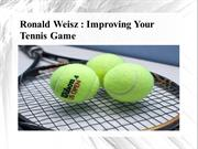 Ronald Weisz - Improving Your Tennis Game