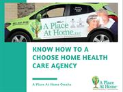 Know How to a Choose Home Health Care Agency