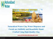 Naturalized Water Clay Water Dispenser and Carafe are Skillfully and B