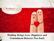 Wedding Brings Love, Happiness and Commitment Between Two Souls
