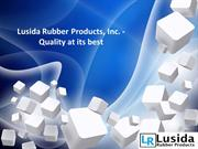 Lusida Rubber Products, Inc. — Quality at its best