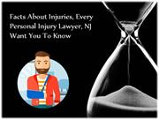 Facts About Injuries, Every Personal Injury Lawyer, NJ Want You To Kno