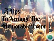 5 Tips To Arrange The Memorable Event