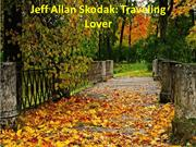 Jeff Allan Skodak Traveling Lover