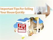 Important Tips For Selling Your House Quickly