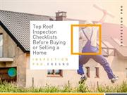 Top Roof Inspection Checklists Before Buying Or Selling A Home