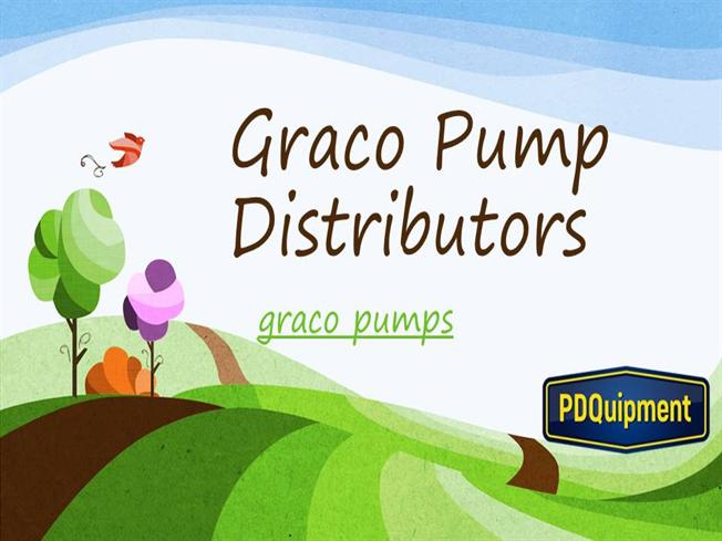 Graco Pump Distributors |authorSTREAM