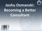 Joshu Osmanski Becoming a Better Consultant