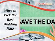 Ways to Pick the Best Wedding Date