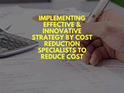 Implementing effective & innovative strategy by cost reduction special