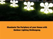 Enhance The Beauty of your House with Outdoor Lighting Wollongong