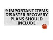 9 Important Items Disaster Recovery Plans Should Include