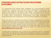 Strategies about Getting the Best Multivitamin Supplement