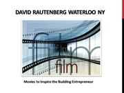 David Rautenberg Waterloo NY - Movies to Inspire the Budding Entrepren
