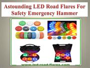 Astounding LED Road Flares For Safety Emergency Hammer