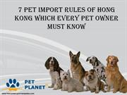 7 Pet Import Rules of Hong Kong Which Every Pet Owner Must Know