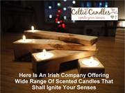 Here Is An Irish Company Offering Wide Range Of Scented Candles That S
