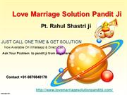 Love Marriage specialist pandit ji ,call now :+91-9876848178