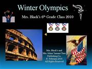 Winter Olympics by Mrs. Black's 6th Gr.