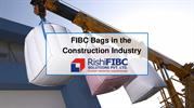FIBC Bags in The Construction Industry - Rishi FIBC Solutions