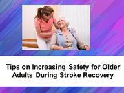 Tips on Increasing Safety for Older Adults During Stroke Recovery