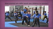 How martial arts skills teach one children to survive